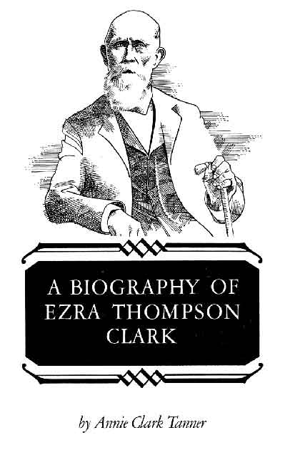 A Biography of Ezra Thompson Clark