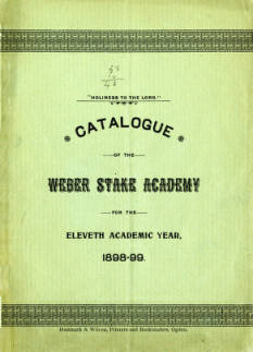 1898-1899 Catalogue of the Weber Stake Academy
